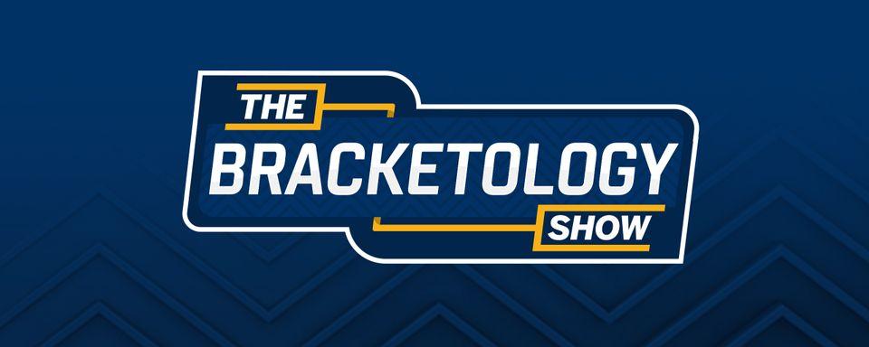 The Bracketology Show