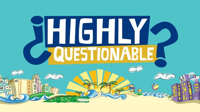 Tue, 1/28 - Highly Questionable