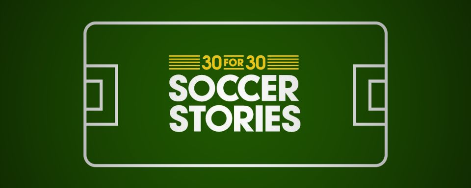 30 for 30: Soccer Stories